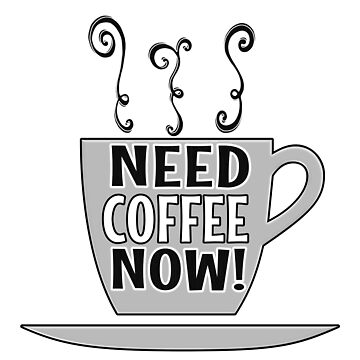 Need Coffee Now by cannibaljp