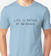 Das Leben ist besser am Strand Unisex T-Shirt