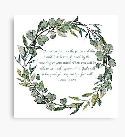 Romans 12:2 Canvas Print