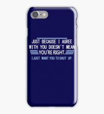 Agree Right Mens Womens T-Shirt Hoodie iPhone Case/Skin