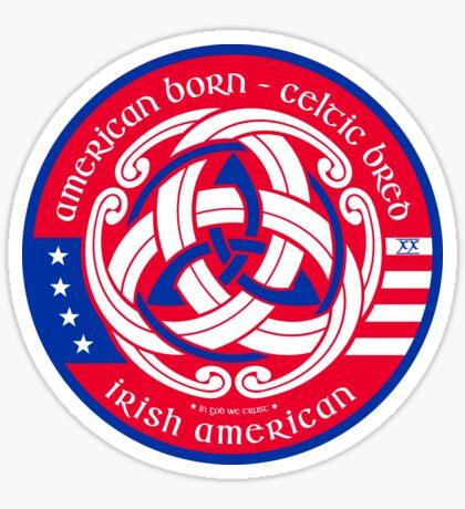 American Born - Celtic Bred T-Shirt + Sticker Design Sticker