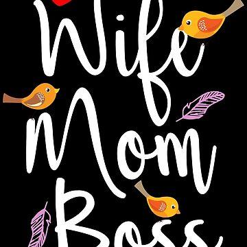 Wife Mom Boss by Nowhereman78