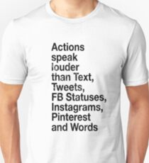 Actions Speak Louder Unisex T-Shirt