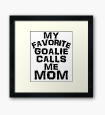 My Favorite Goalie Calls Me Mom Soccer Hockey Sport T-Shirt Cute Funny Gift For Mother Mothers Day Color T Shirt Framed Print