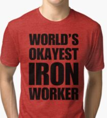 9bdf6f839c Funny World's Okayest Ironworker Gift For Ironworkers Coffee Mug Tri-blend T -Shirt