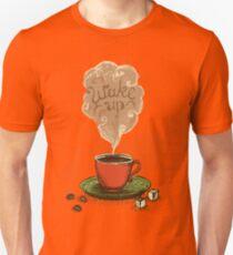 Wake Up T-Shirt Unisex T-Shirt