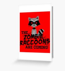 Funny Cute Distressed Zombie Raccoons Are Coming Pun Sayings Greeting Card