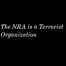 The NRA is a Terrorist Organization by #PoptART products from Poptart.me