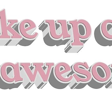 Wake up and be awesome by yellowdust