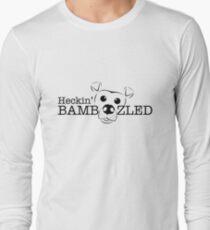 Heckin' Bamboozled - DARK PRINT DESIGN Long Sleeve T-Shirt