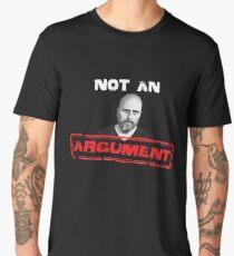 Not an argument - Stefan Molyneux Men's Premium T-Shirt