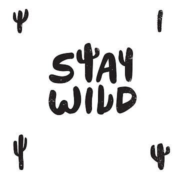 Stay Wild cacti by Vanphirst