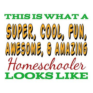 This Is What An Awesome Homeschooler Looks Like by Designedwithtlc