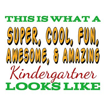This Is What An Awesome Kindergartner Looks Like by Designedwithtlc