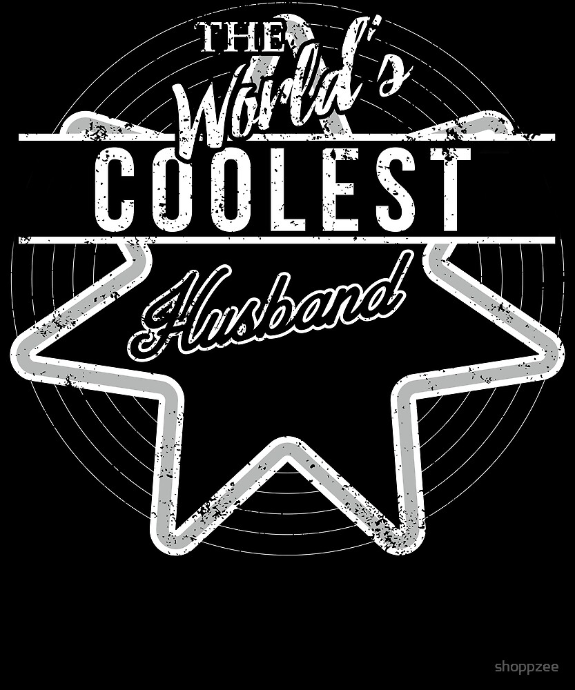 The Worlds Coolest Husband Gifts Funny by shoppzee