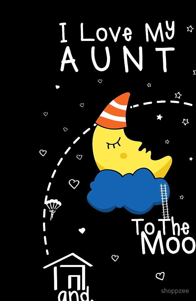 Aunt Love To The Moon by shoppzee