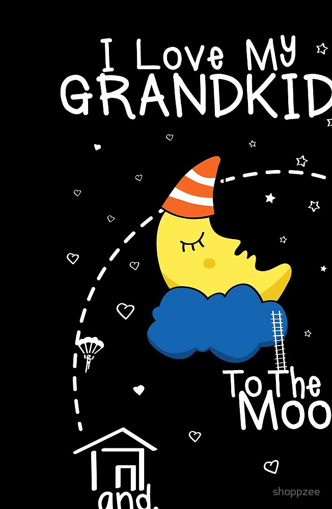 Grandkids Love To The Moon by shoppzee