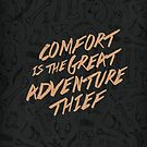 Comfort is the Great Adventure Thief by Shawna Armstrong