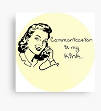 Communication Is My Kink - Yellow Metal Print