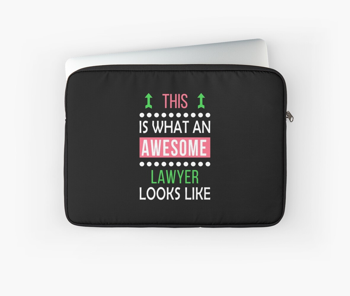 Lawyer Law Cool Funny Birthday Gift Awesome Looks Laptop Sleeve By