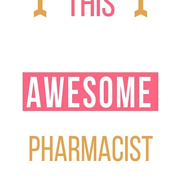 Pharmacist Cool Funny Birthday Gift Awesome Looks Present by smily-tees