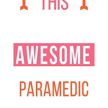 Paramedic Cool Funny Birthday Gift Awesome Looks Present by smily-tees