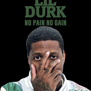 LIL DURK NO PAIN NO GAIN by florenwoodbury
