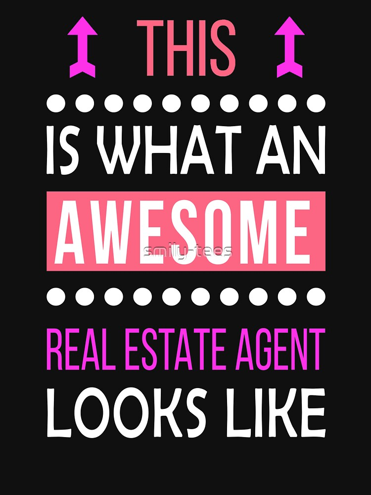 Real Estate Agent Cool Birthday Gift Awesome Looks By Smily Tees