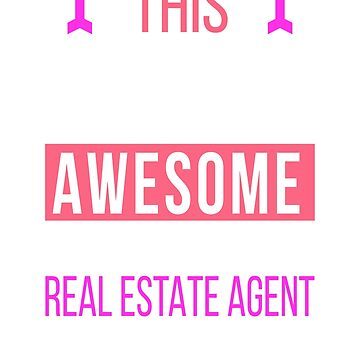 Real Estate Agent Cool Birthday Gift Awesome Looks by smily-tees