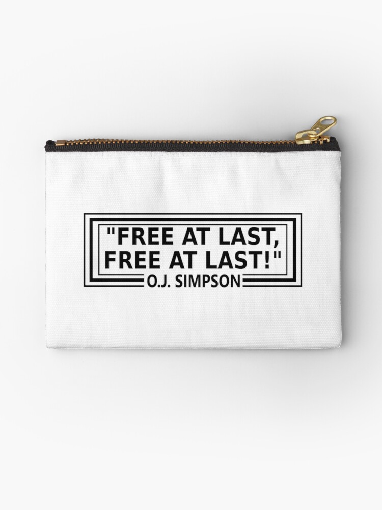 Wrong Quote Free At Last Free At Last Oj Simpson Zipper Pouch