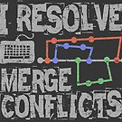 I Resolve Merge Conflicts Grunge by artlahdesigns