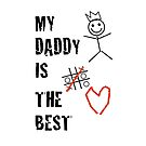 My Daddy Is The Best by Adam Regester