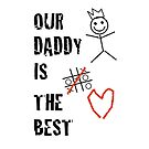 Our Daddy Is The Best by Adam Regester