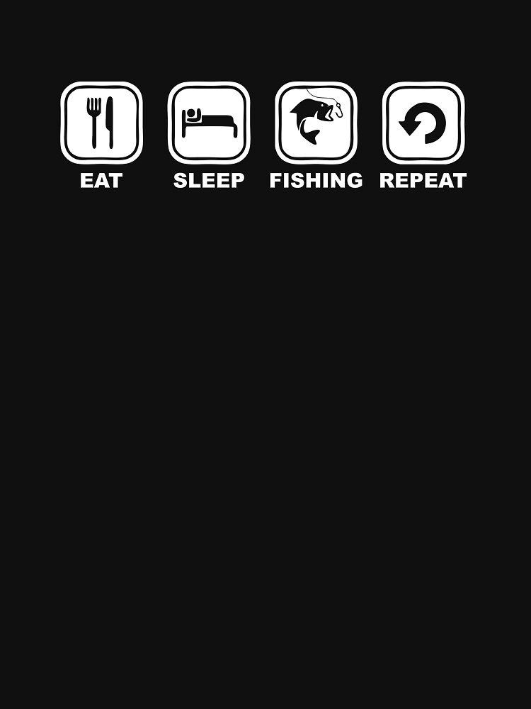 Eat sleep fishing repeat by NelloW100