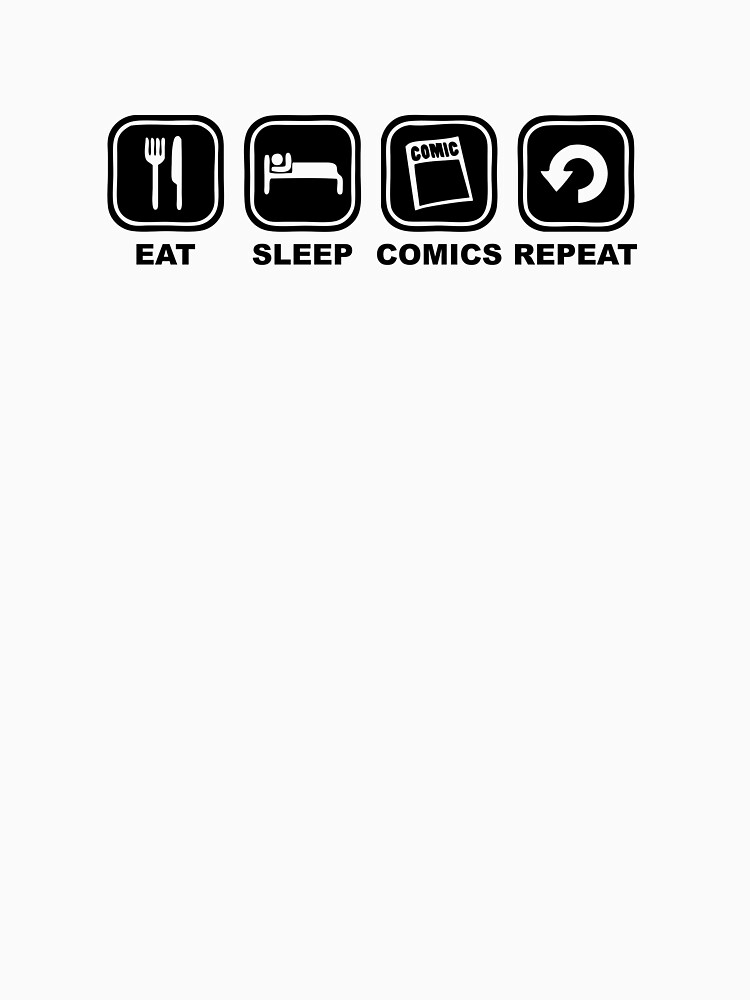 Eat sleep comics repeat by NelloW100
