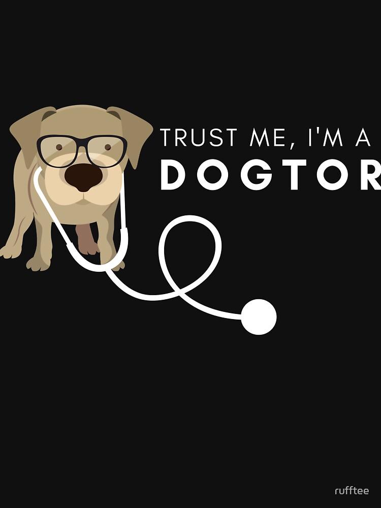 """Lustiges """"vertrauen Sie mir, ich bin ein Geschenk des Doktordien (Doktor)"""" für Doktoren, Medizinstudenten, Hunde- / Welpenliebhaber von rufftee"""