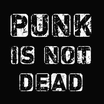 Punk is not Dead by teebees
