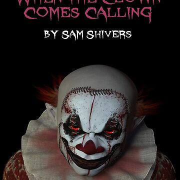 When the Clown Comes Calling by Brianschell