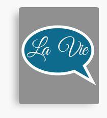 Say La Vie Witty T-Shirt & Design Canvas Print