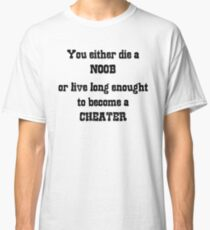 Cheater or Noob? Classic T-Shirt