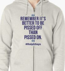 #RalphSays - Remember, It's Better.... Zipped Hoodie