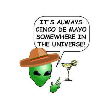 Alien Head It's Always Cinco De Mayo by Almdrs