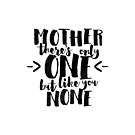 Mother there's only one by Aguvagu
