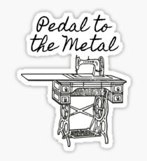 Pedal to the Metal Humorous Sewing Machine  Sticker