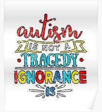 Autism Is Not A Tragedy - Autism Awareness Shirt Poster