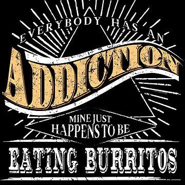 Addiction Is Eating Burritos Shirt Gift Frozen Burritos Shirt by shoppzee