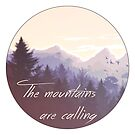The Mountains are Calling - Mountain Landscape  by VisionQuestArts