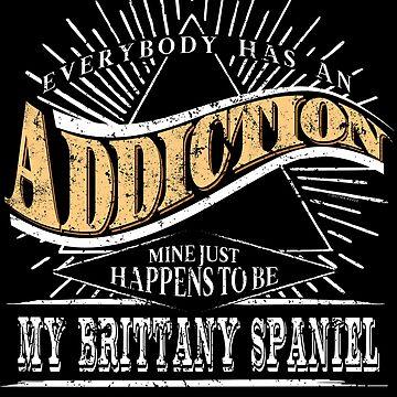 Addiction Is My Brittany Spaniel Shirt Gift Dog Shirt by shoppzee