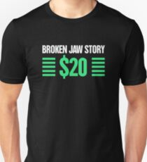 Funny Broken Jaw Get Well Soon Gift Unisex T-Shirt