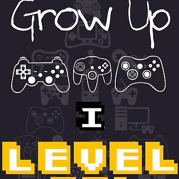 I Don't Grow Up, I Level Up! by Noly